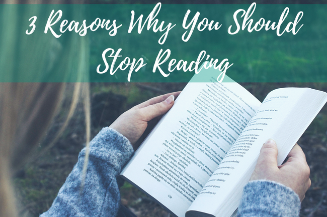 3 Reasons Why You Should Stop Reading #readingdeprivation #stopreading #selfhelp #personalgrowth #personaldevelopment